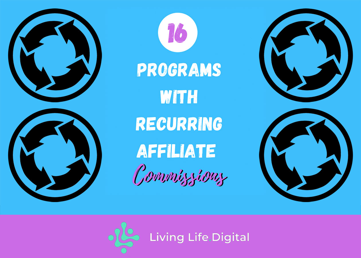 16 Programs With Recurring Affiliate Commissions