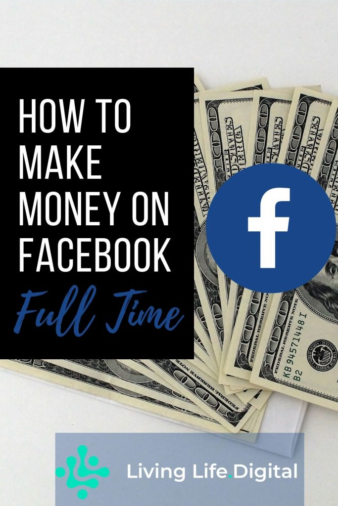 How To Make Money on Facebook Full Time